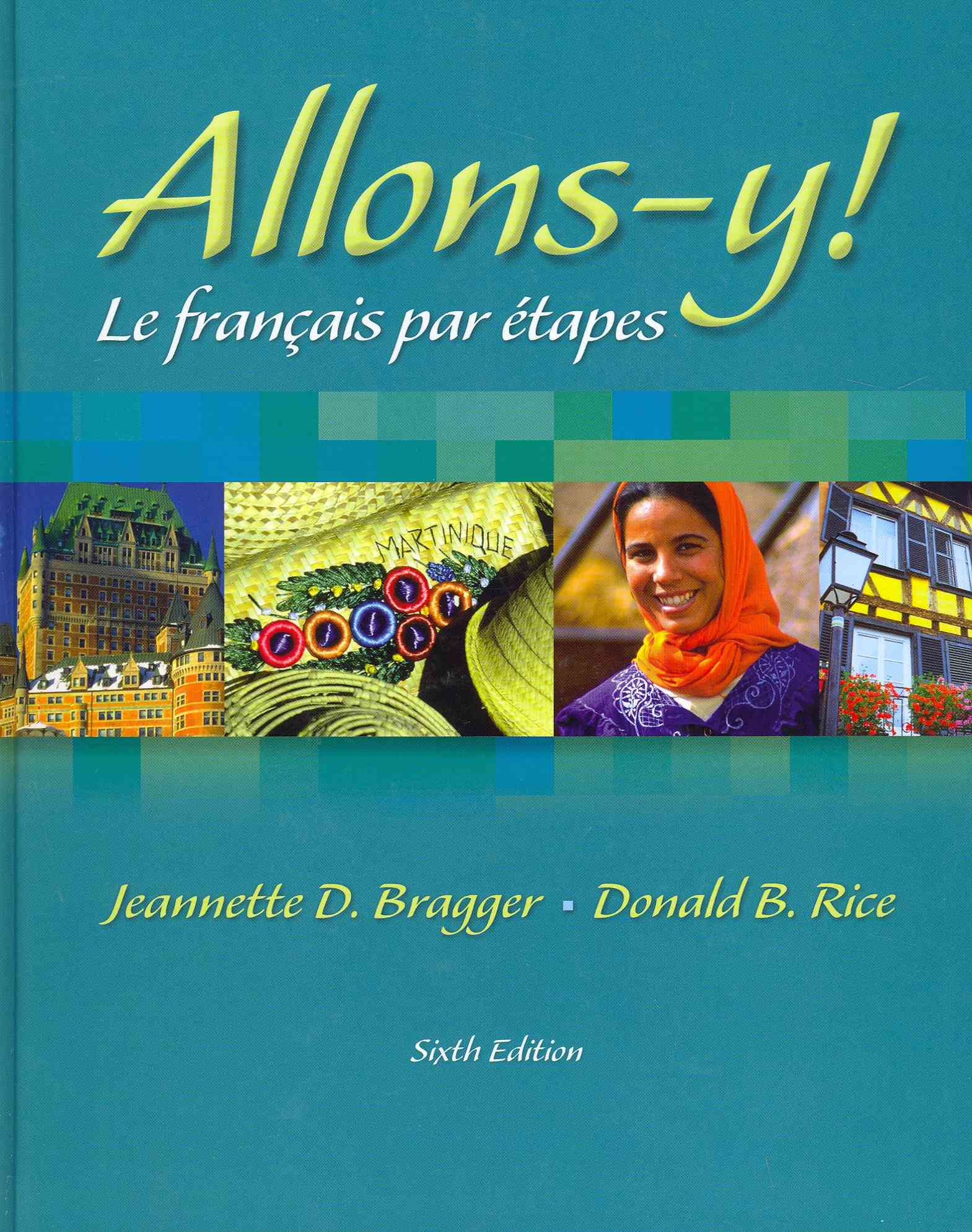 Allons-Y! By Bragger, Jeannette D./ Rice, Donald B.